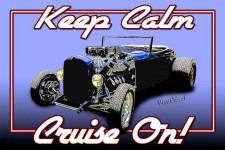 Keep Calm and Cruise On Lowboy ~:0) VivaChas!