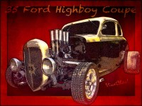 35 Ford Highboy Coupe Poster for the madcap rodder inside us! ~:0)