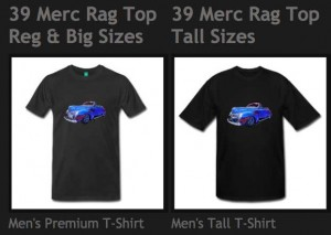 39 Merc Rag Top Tee Shirt from VivaChas Hot Rod Gifts! - click pix to shop ~;0)