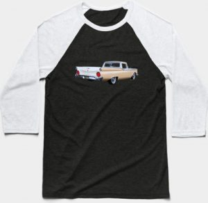 1959 Ford Ranchero 1st Generation on a Baseball shirt and lots of other shirts and stuff - Click the Pix to Shop!