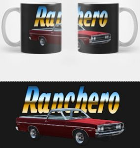 68 Ranchero Mug and even prints, Tanks and more click pix to shop!