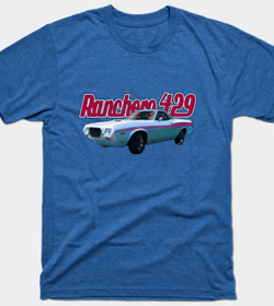 72 Ford Ranchero T-Shirt from VivaChas! - Click the Pix to Shop Men and Women Styles!