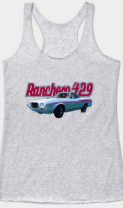 72 Ford Ranchero Ladies and Men Tank Tops and More - Click Pix to Shop!