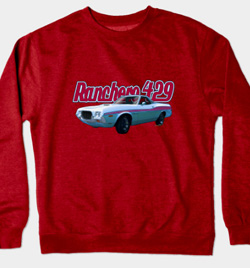 72 Ford Ranchero Sweat Shirts! Lots of Colours! T-Shirts and More! Click Pix to Shop!